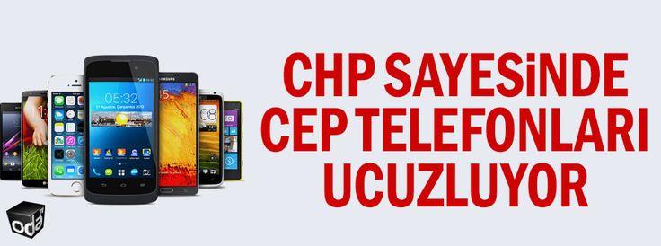 CHP sayesinde cep telefonları ucuzluyor