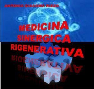 Medicina SINERGICA Rigenerativa - Antonio Giacomo Rizzo - Antonio Giacomo Rizzo - Ebook BooksUniversity