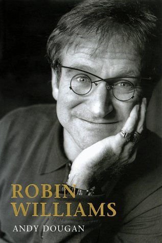 Robin Williams A Biography