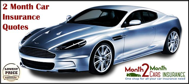 2 Month Car Insurance Quotes with Affordable Price and Lowest Rates Online