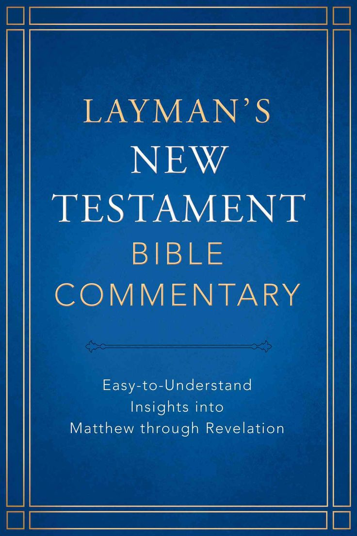 Layman s new testament bible commentary easy to understand insights into matthew through revelation hardcover