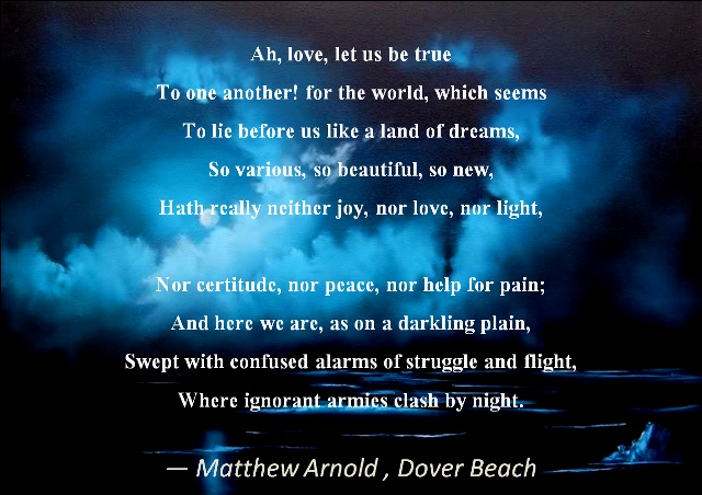 """dover beach by arnold irony images """"dover beach"""" by matthew arnold  however, nothing is as solid as it appears,  and the imagery soon becomes that of an eroding shore-line and light that."""