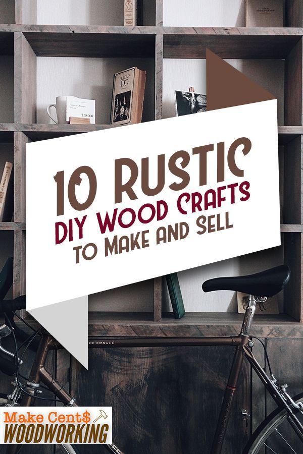 10 rustikale DIY Holz Handwerk zu machen und zu verkaufen