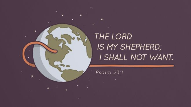 Is the Lord your shepherd? Psalm 23:1