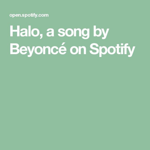 Halo, a song by Beyoncé on Spotify