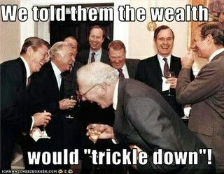 """The """"trickle-down"""" scam... #poverty #economy #greed #wallstreet"""