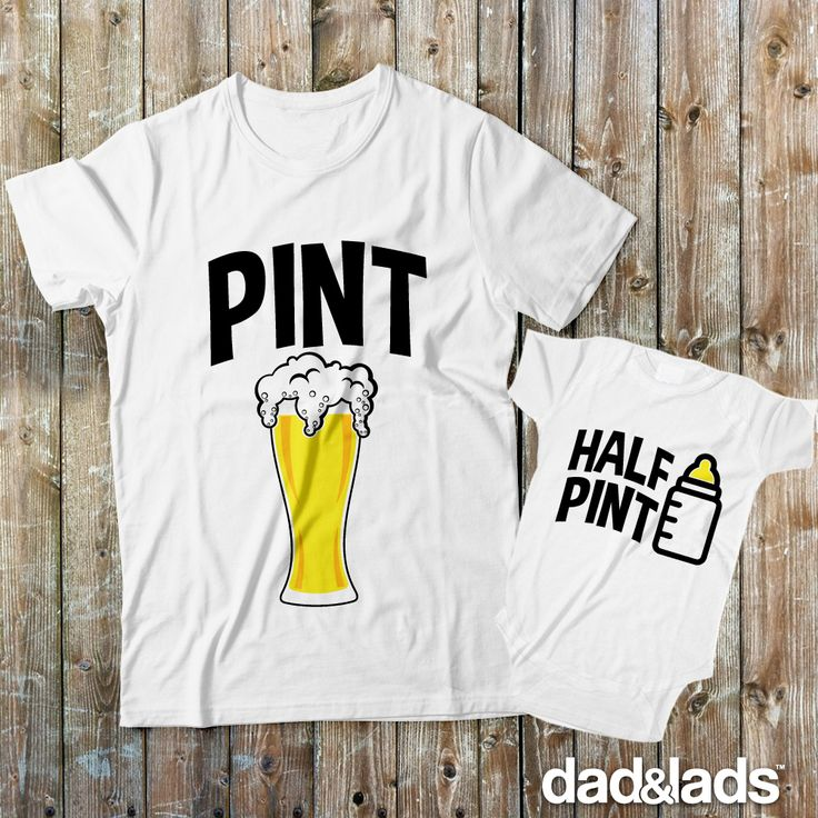 Pint and Half Pint Matching Father Son Shirts - If dad enjoys a nice cold pint of beer and baby a nice half pint of milk then you'll enjoy this set. Being drinking buddies is a great father son bonding experience!
