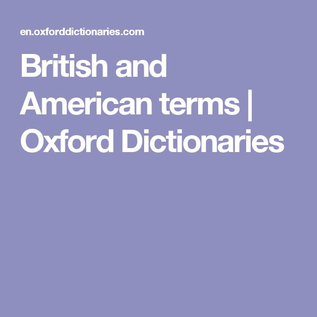 British and American terms | Oxford Dictionaries