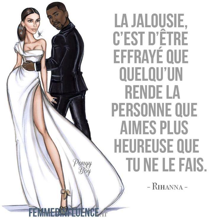"""Citation : """"La jalousie, c'est d'être effrayé que quelqu'un rende la personne que tu aimes plus heureuse que tu ne le fais."""" - Rihanna"""