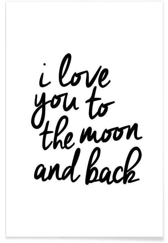 I Love You to the Moon and Back en Affiche premium par THE MOTIVATED TYPE | JUNIQE