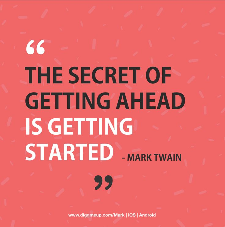 """""""The Secret of Getting Ahead is Getting Started."""" Find out more on: www.diggmeup.com/mark #motivationalmonday #quoteoftheday #inspirational #inspirationalmonday #beauty #future #goals #success #smallbiz #startups"""