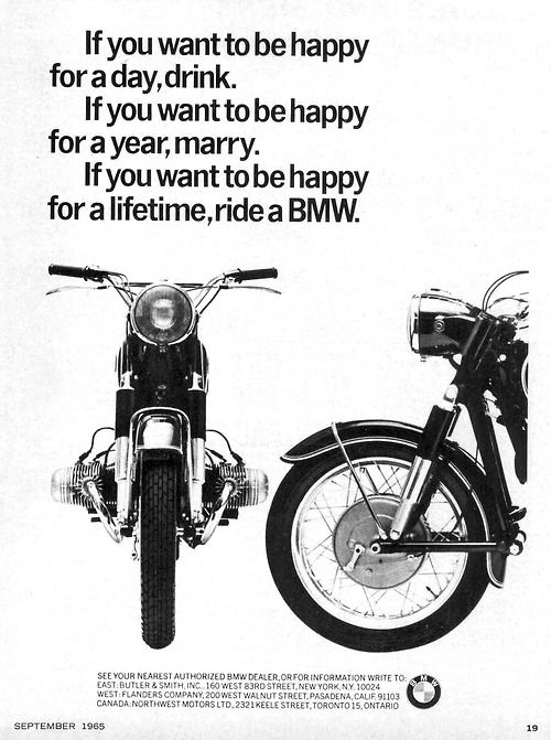 Drink, marry and buy a BMW.  Not necessarily in that order...