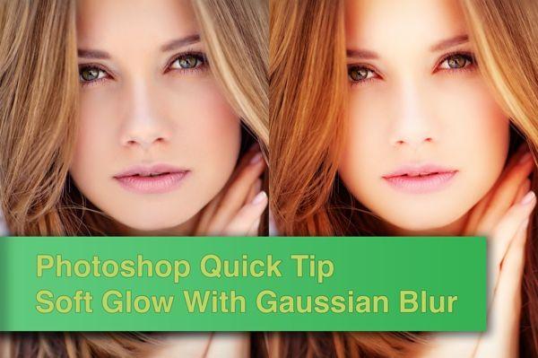 Soft Glow - Gaussian Blur Photoshop Quick Tip