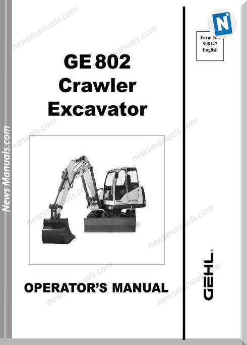 Gehl Compact Excavators 802 Models Operator Manual | Operators