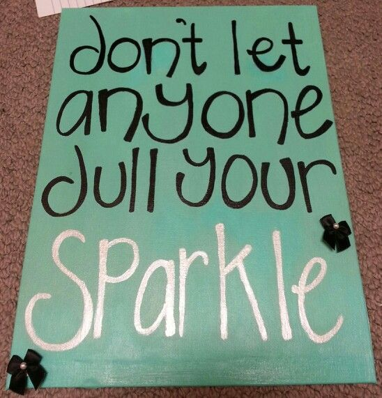 Cute craft to hang up on the wall of your room: don't let anyone dull your sparkle✨