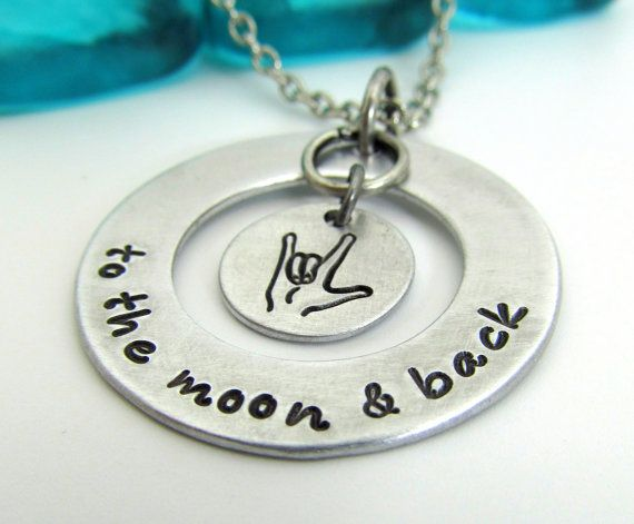 I Love You To the Moon and Back Necklace - Hand Stamped Jewelry ASL Sign Language Necklace - Personalized Necklace