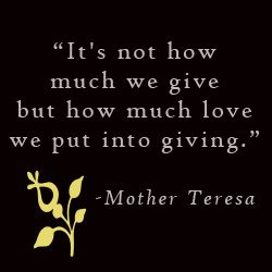 Mother Teresa Quotes On Giving | Shouldn't the Whole Year be the Giving Season?