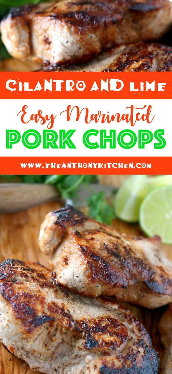 Easy Pork Chop Recipe | Cilantro and Lime Marinated Pork Chops | Perfectly cooked marinated pork chops, featuring a quick and easy cilantro lime marinade and thick-cut, boneless pork chops. #easyporkchops #theanthonykitchen #marinade