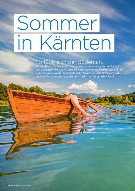 Kärnten Sommermagazin 2013 mit diesen Themen: Sommer in Kärnten, Kärntner Augenblicke, Leben im Einklang, Alpe-Adria-Trail, Sommer-Seen-Sucht, Drauradweg, Kärntner-Karte, Kärnten Kompass