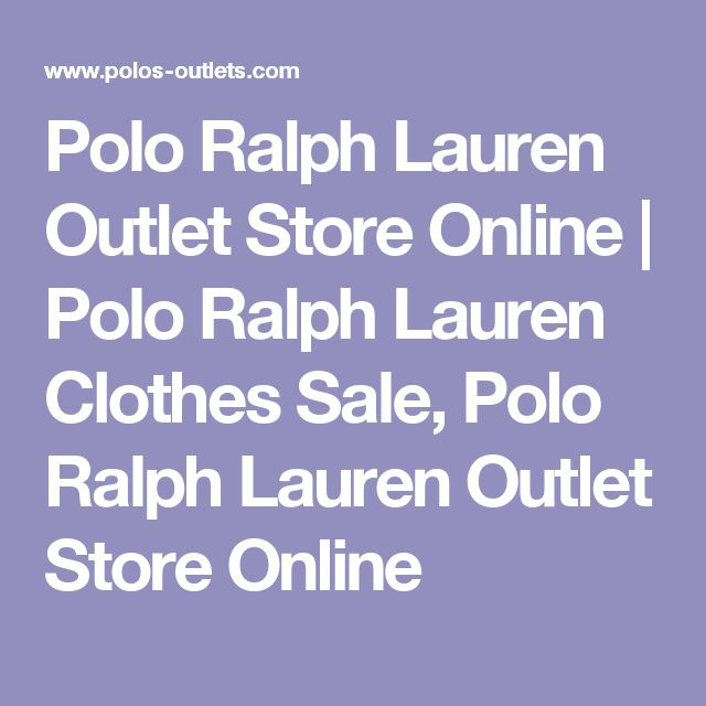Polo Ralph Lauren Outlet Store Online | Polo Ralph Lauren Clothes Sale, Polo Ralph Lauren Outlet Store Online