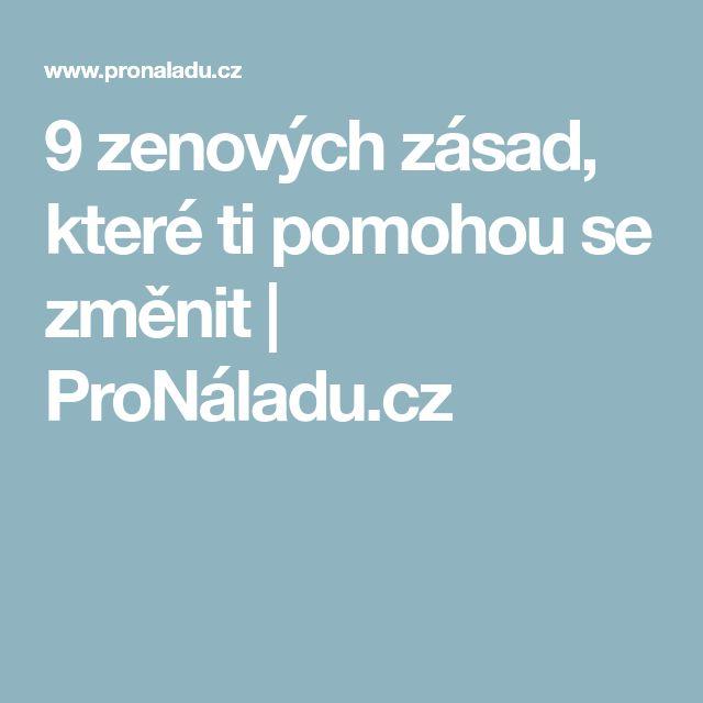 9 zenových zásad, které ti pomohou se změnit | ProNáladu.cz