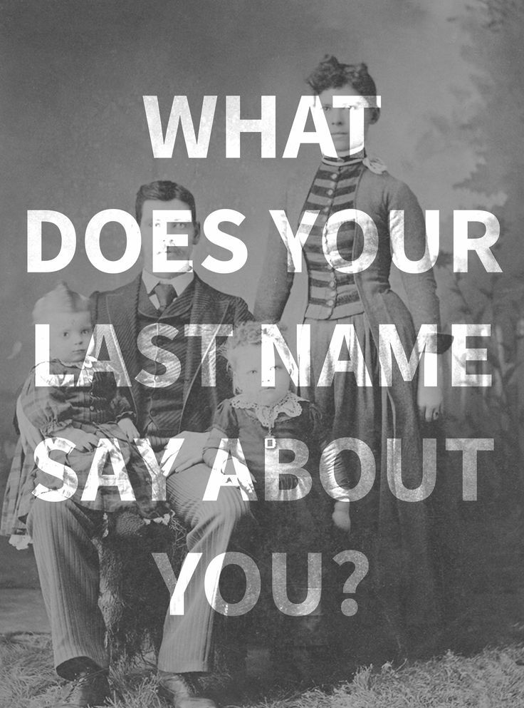 What Does Your Last Name Say About You Enter Your Last -6628