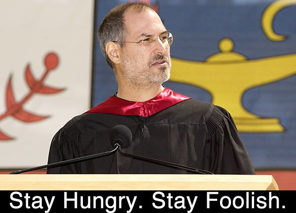Stay Hungry. Stay Foolish.   Steve Jobs talks not graduating college during Stanford Commencement speech.