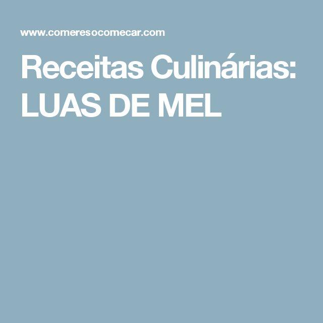 Receitas Culinárias: LUAS DE MEL