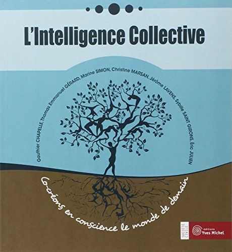 L'Intelligence Collective : Co-créons en conscience le monde de demian | 111.77 MAR