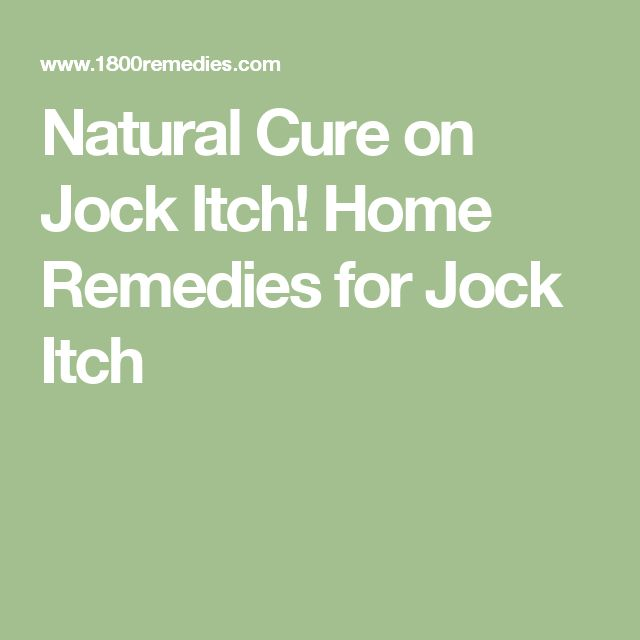 Natural Cure on Jock Itch! Home Remedies for Jock Itch