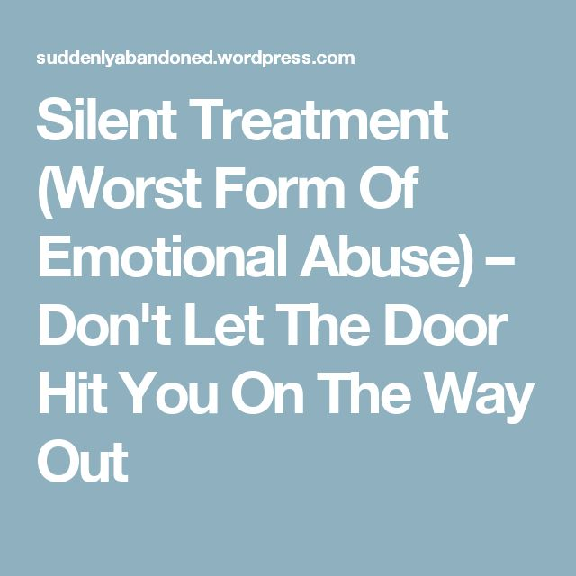 Silent Treatment (Worst Form Of Emotional Abuse) – Don't Let The Door Hit You On The Way Out