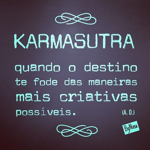 Karmasutra: quando o destino te fode das maneiras mais criativas possíveis.