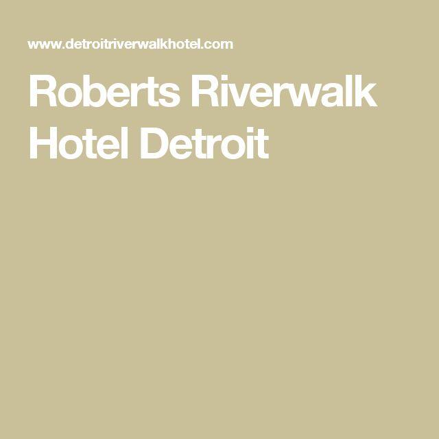 Roberts Riverwalk Hotel Detroit