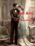 Bel Ami by Guy de Maupassant – Free eBook on Read Print