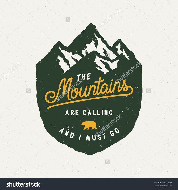 The Mountains Are Calling And I Must Go Vintage Logo On Mountain Badge. Vector Illustration