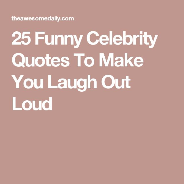 Best 25+ Funny Celebrity Quotes Ideas On Pinterest