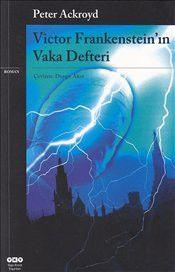 Victor Frankenstein'ın Vaka Defteri - Peter Ackroyd
