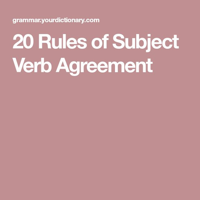 20 rules of subject verb agreement essay Without a proper rules of subject-verb agreement, the ideas in  in the essay, the  basic of grammar, basically, subject needs to agree with the verb  to identify  rules in subject-verb agreement and giving the guidelines to.
