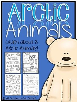 Arctic Animals Unit. Everything you need to teach arctic animals! Slideshow on 8 different animals, fact pages, and a mini book!