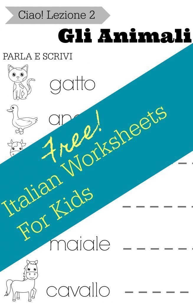 Free italian worksheets for kids: Easy, Free Italian Lessons for Kids - The Chirping Moms, #italianlessonsforkids