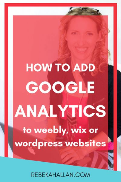 How to add Google Analytics to weebly, wix or wordpress websites   Now you have a website and a blog wouldn't it be lovely for people to see your work? It doesn't matter if you have a weebly, wix or wordpress website, I have the instructions below on how to add Google Analytics to your website.