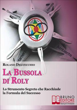"""""""La Bussola di Roly è un metodo, una vera e propria rappresentazione grafica di azioni, pensieri, volontà consce ed inconsce, che si muovono lungo una linea temporale generando significati, risposte e soluzioni."""" - Roland Delvecchio #ebook http://www.autostima.net/raccomanda/bussola-di-roly/"""