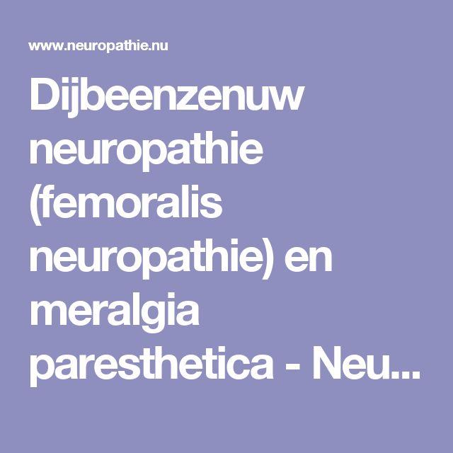 Dijbeenzenuw neuropathie (femoralis neuropathie) en meralgia paresthetica - Neuropathische pijn