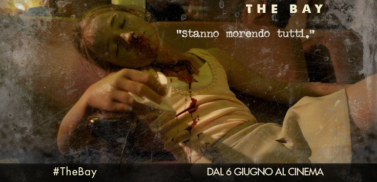 #TheBay - Thriller/horror diretto dal regista premio Oscar Barry Levinson, al cinema dal 6 GIUGNO