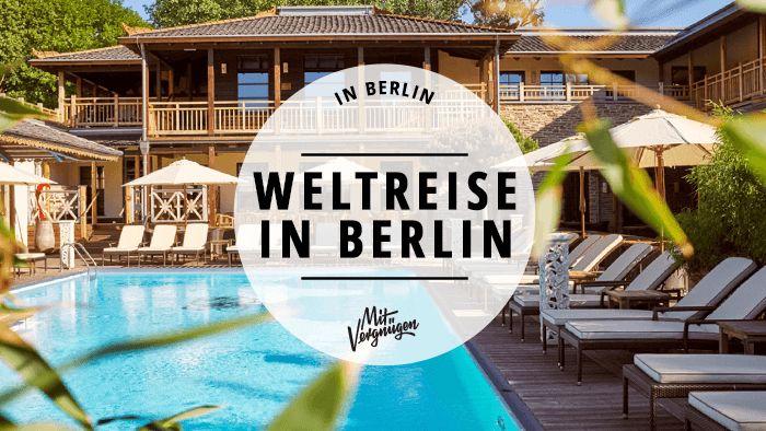 Ob Italien, Holland oder Bali: Eigentlich gibt's alles in Berlin.