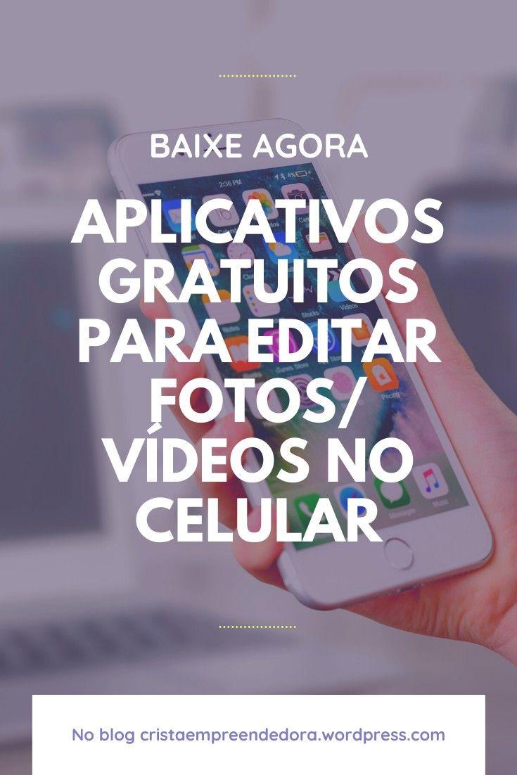 Aplicativos Para Editar Fotos Ou Videos No Celular Em 2020