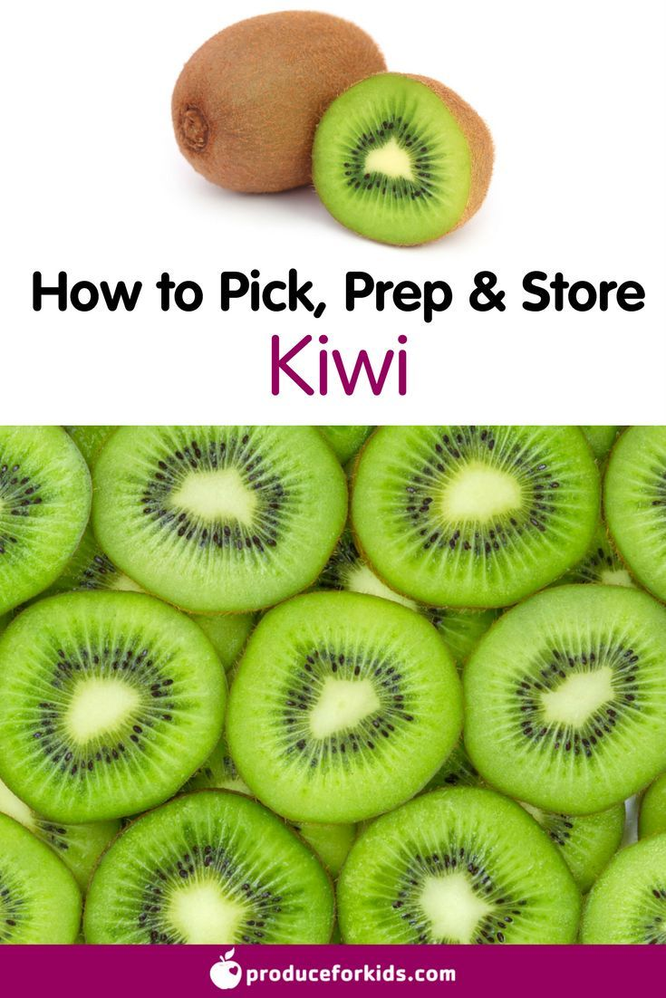All About Kiwi How To Pick Prepare Store Produce For Kids Blackberry Nutrition Fruit Nutrition Kiwi