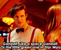 """""""Space Gandalf"""" is the highest compliment you can pay someone.   31 Signs Eleven Is Your Doctor"""