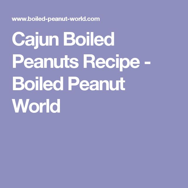Cajun Boiled Peanuts Recipe - Boiled Peanut World