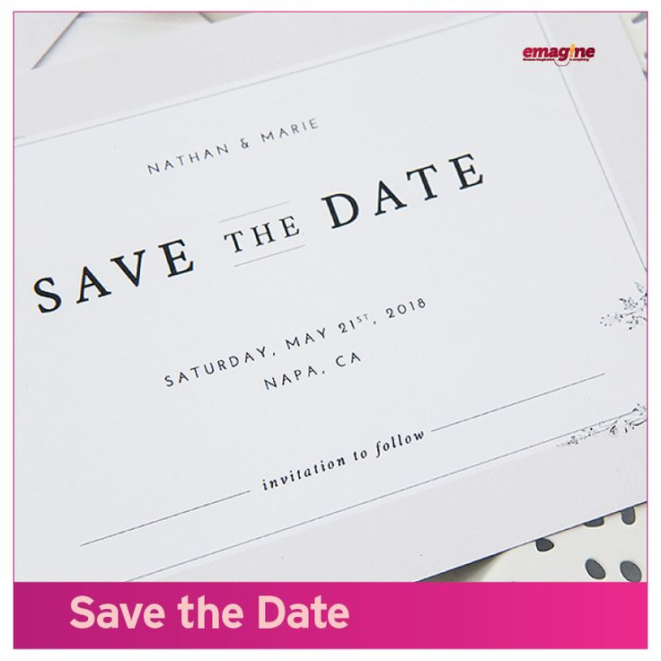 Lets help you start early. Your save-the-dates should be out there  six to eight months before the wedding to remember, depending how fancy you go. Well, your save-the-dates don't have to match your invites, but ordering everything from emagine will definitely save you money and make the invitation process easier on you.
